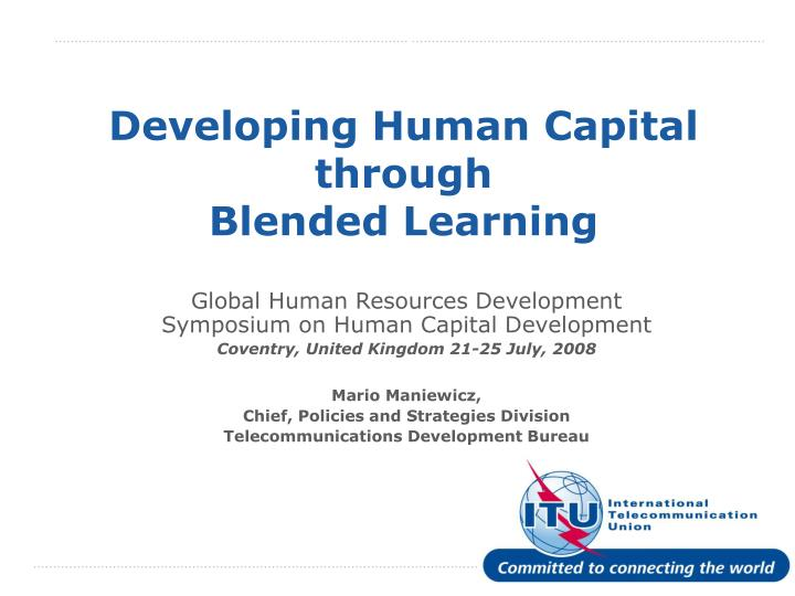 Developing human capital through blended learning