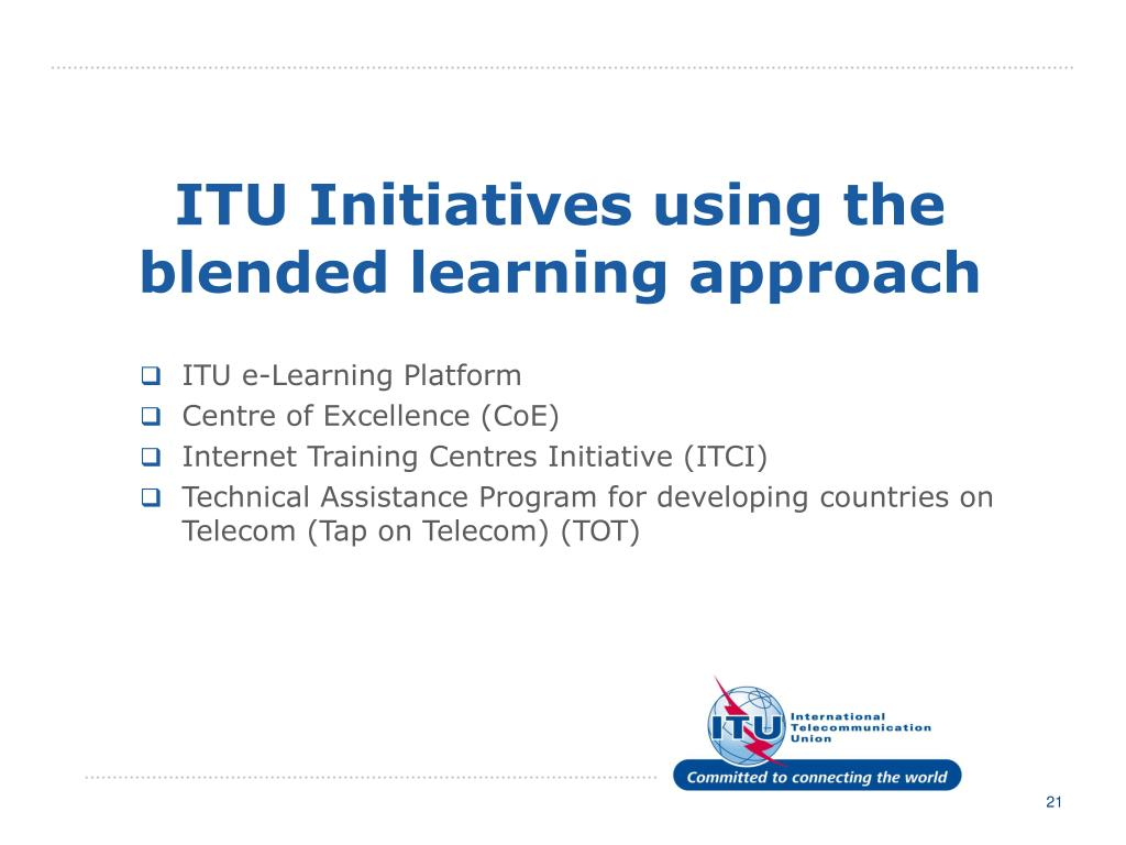 ITU Initiatives using the blended learning approach