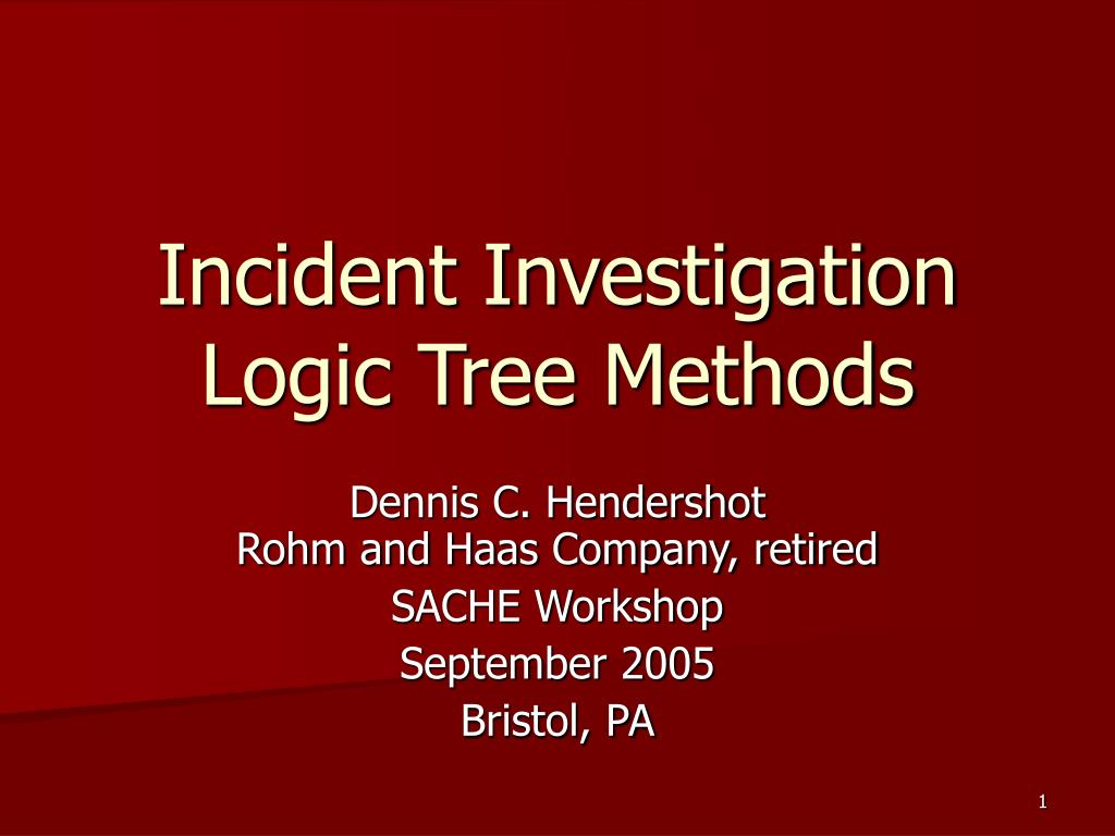 Incident Investigation Logic Tree Methods