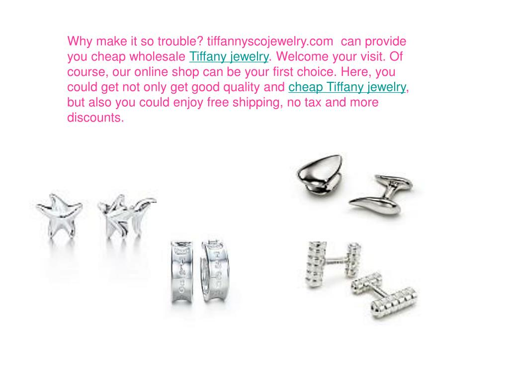 Why make it so trouble? tiffannyscojewelry.com  can provide you cheap wholesale