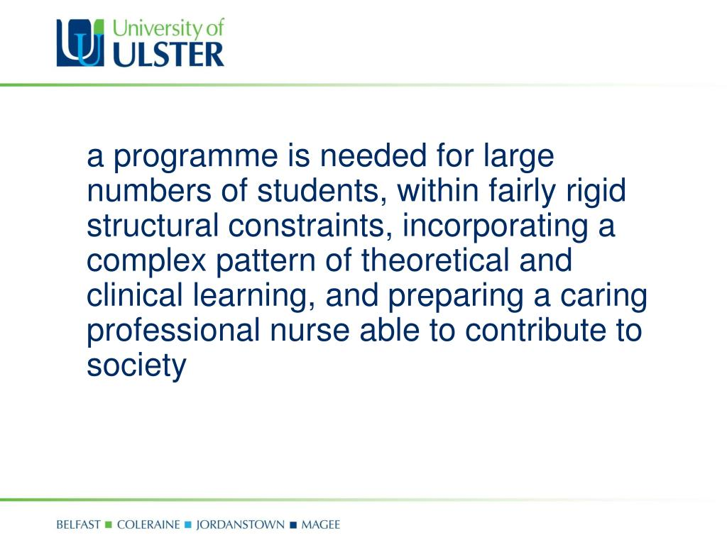a programme is needed for large numbers of students, within fairly rigid structural constraints, incorporating a complex pattern of theoretical and clinical learning, and preparing a caring professional nurse able to contribute to society