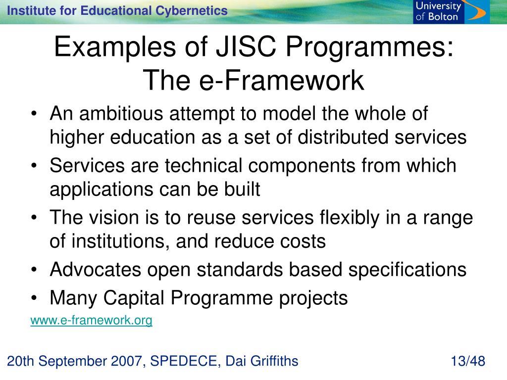 Examples of JISC Programmes: The e-Framework