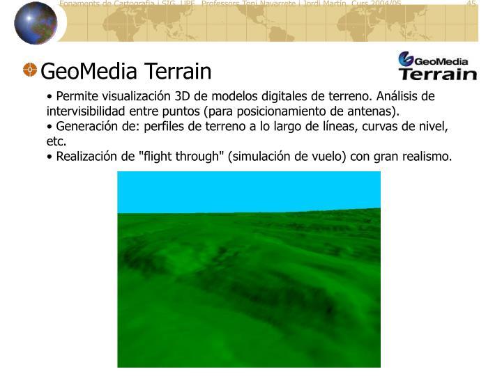 Permite visualización 3D de modelos digitales de terreno. Análisis de intervisibilidad entre puntos (para posicionamiento de antenas).