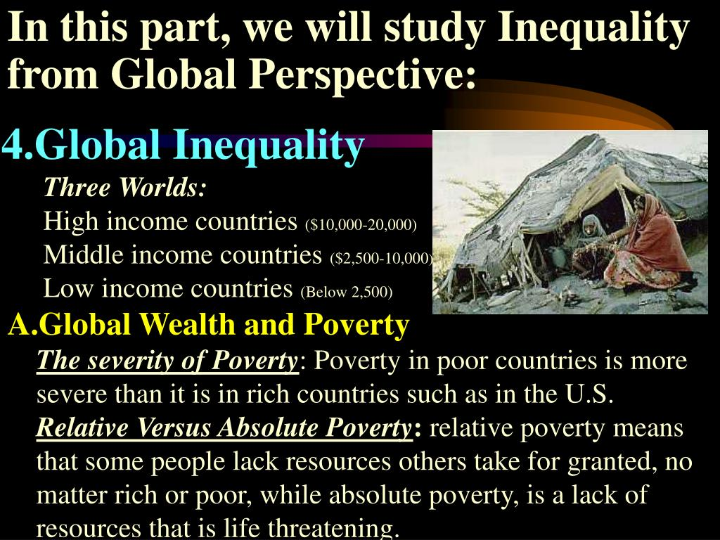 In this part, we will study Inequality from Global Perspective: