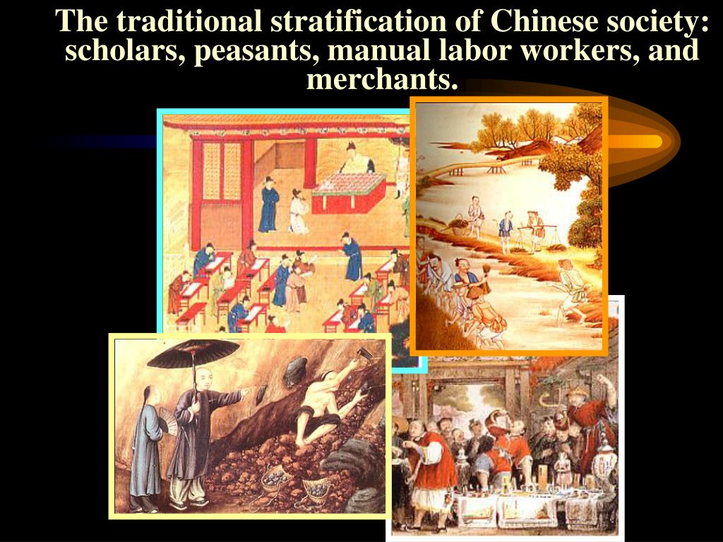 The traditional stratification of Chinese society: scholars, peasants, manual labor workers, and merchants.
