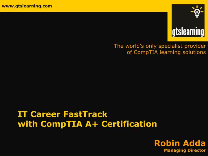 It career fasttrack with comptia a certification l.jpg