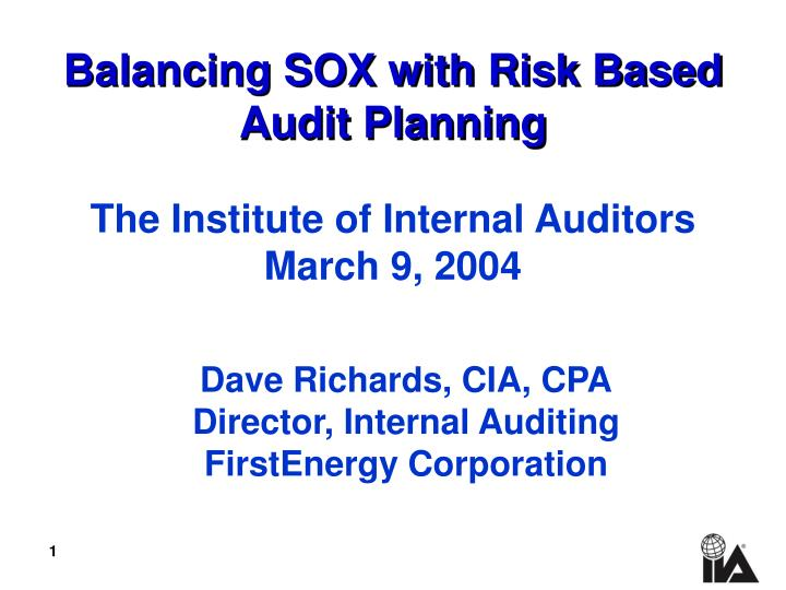 Balancing sox with risk based audit planning l.jpg