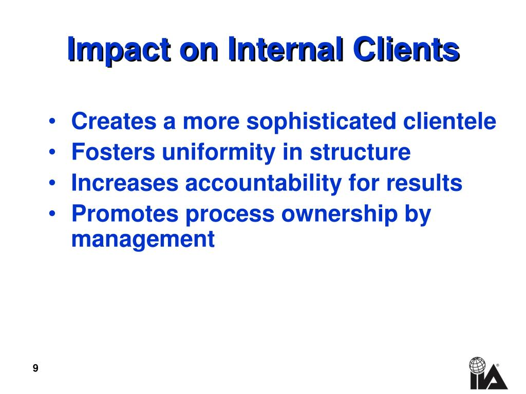 Impact on Internal Clients