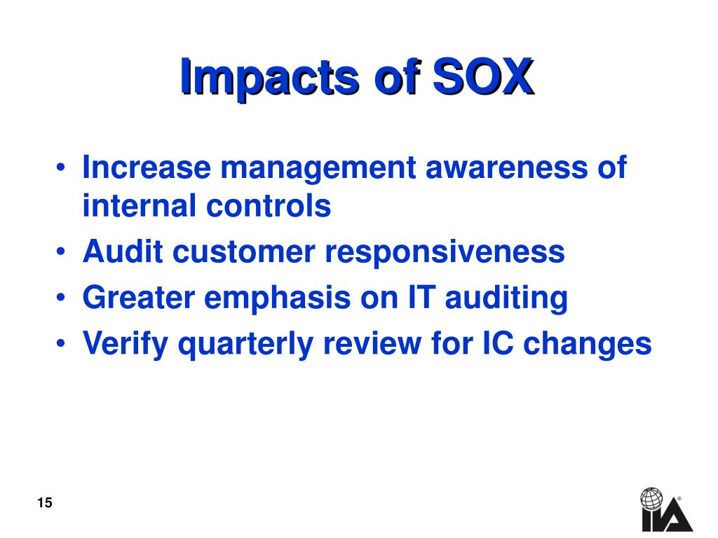 Increase management awareness of internal controls