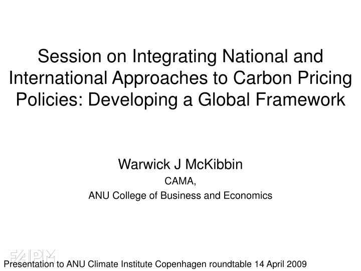 Session on Integrating National and International Approaches to Carbon Pricing Policies: Developing ...