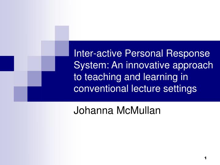 Inter-active Personal Response System: An innovative approach to teaching and learning in convention...