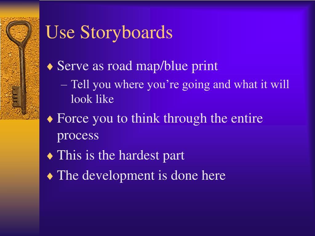 Use Storyboards