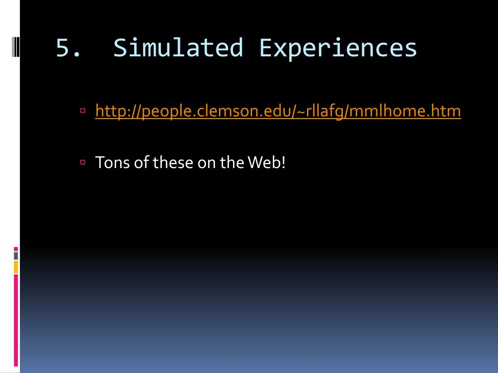 5.  Simulated Experiences