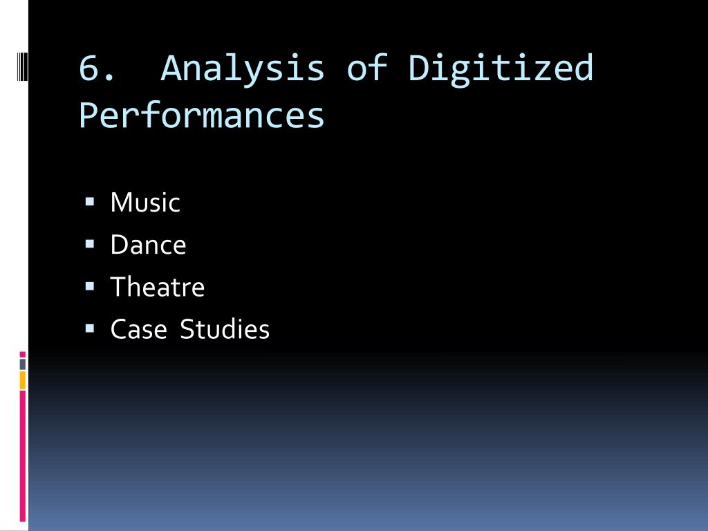 6.  Analysis of Digitized Performances