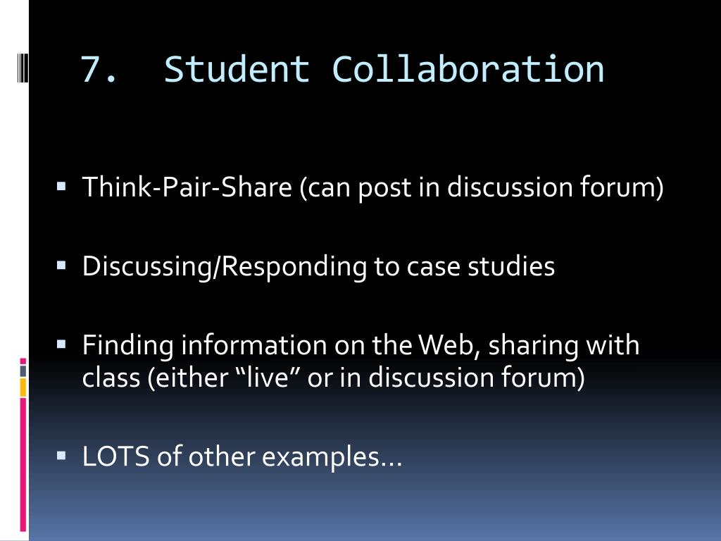 7.  Student Collaboration