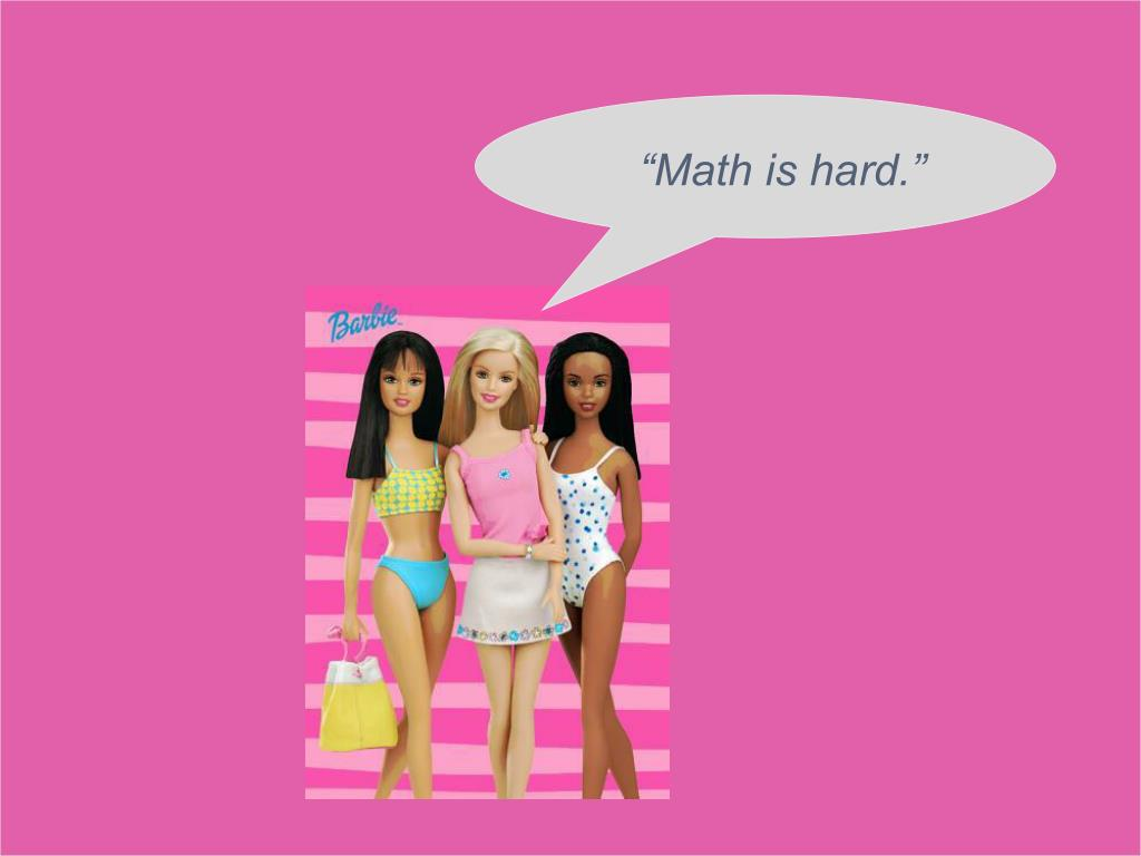 """""""Math is hard."""""""