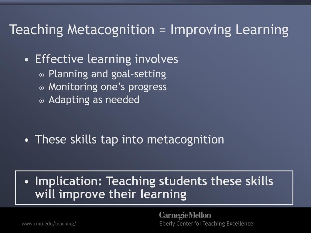 Teaching Metacognition = Improving Learning