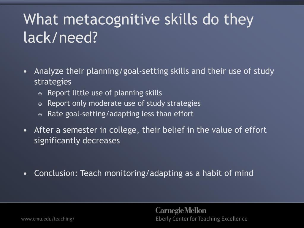 What metacognitive skills do they lack/need?
