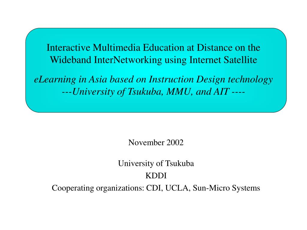 Interactive Multimedia Education at Distance on the Wideband InterNetworking using Internet Satellite