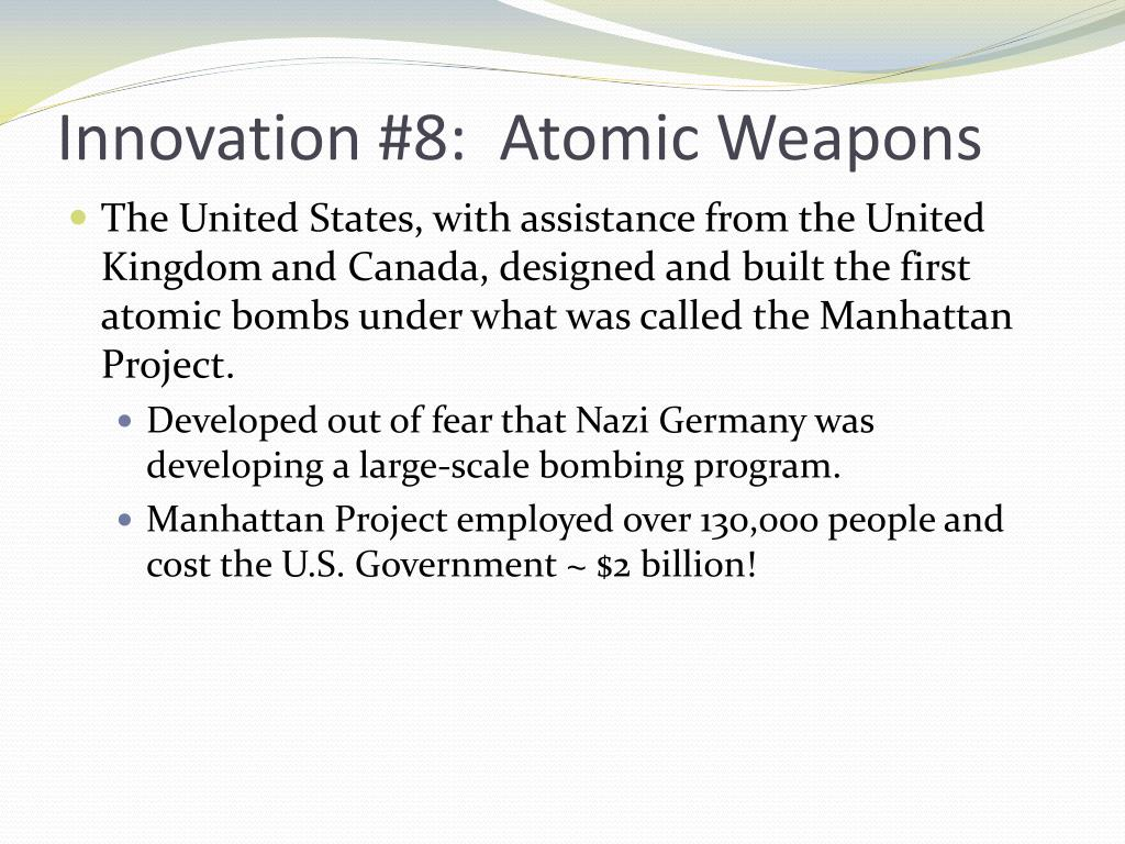 Innovation #8:  Atomic Weapons
