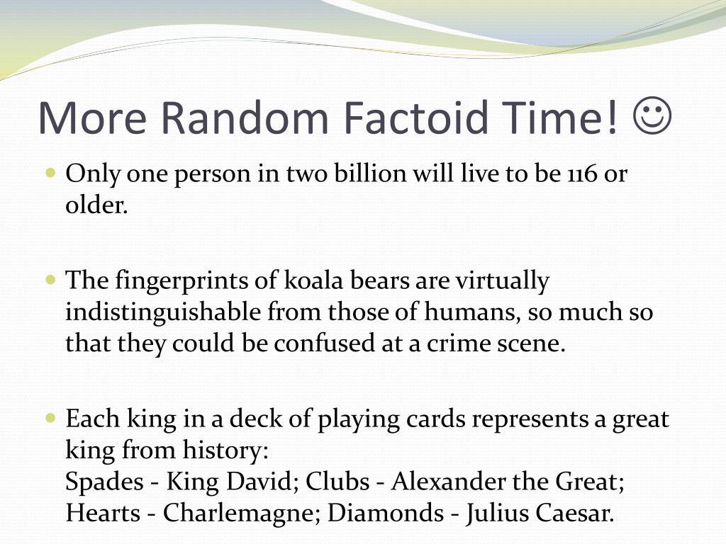 More Random Factoid Time!