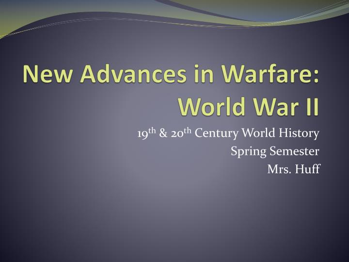 New advances in warfare world war ii