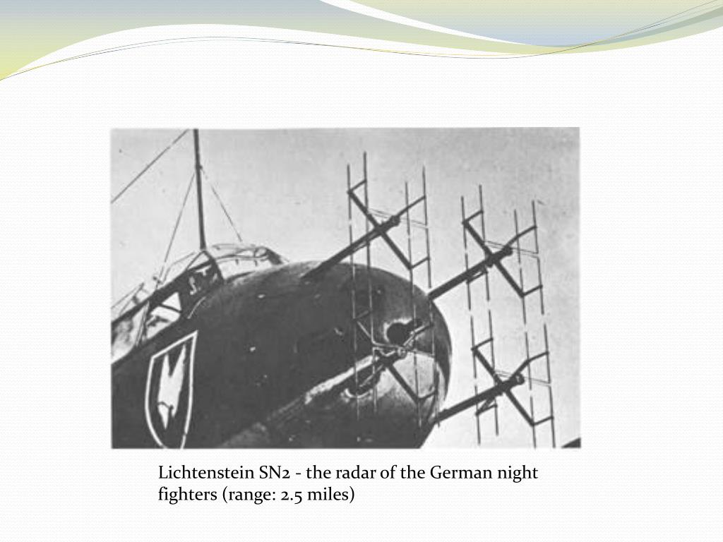 Lichtenstein SN2 - the radar of the German night fighters (range: 2.5 miles)