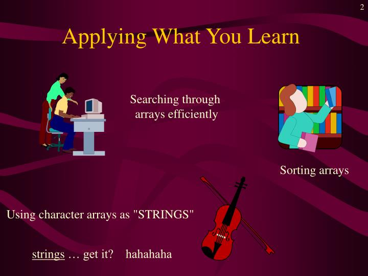 Applying what you learn l.jpg
