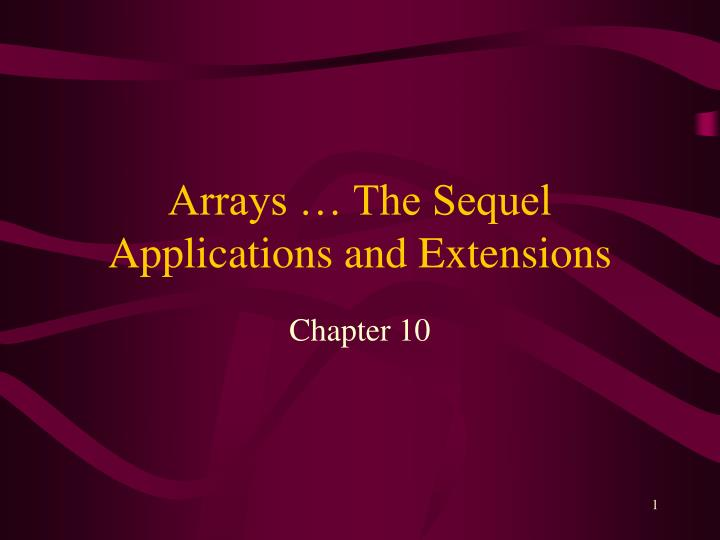 Arrays the sequel applications and extensions l.jpg
