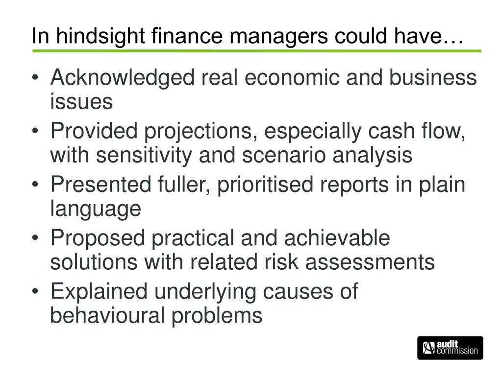 In hindsight finance managers could have…