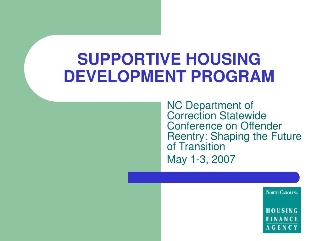 SUPPORTIVE HOUSING DEVELOPMENT PROGRAM