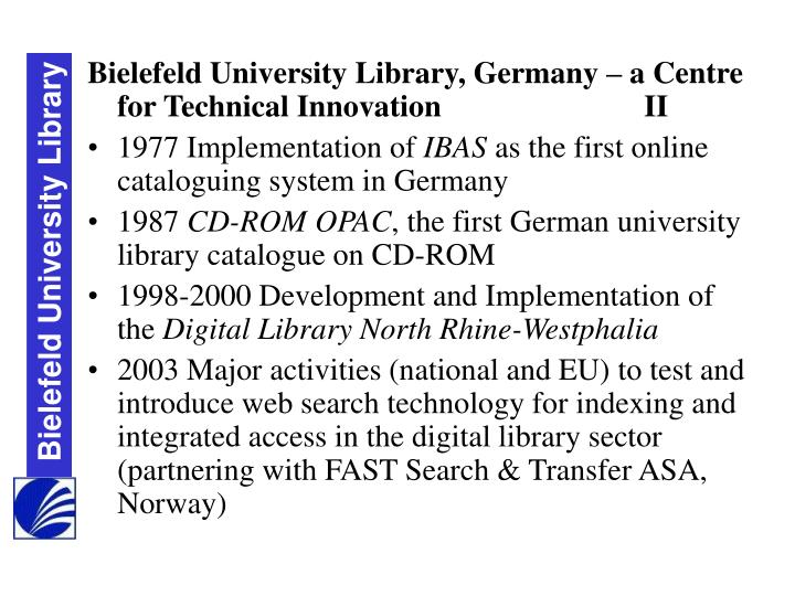 Bielefeld University Library, Germany – a Centre for Technical Innovation			II