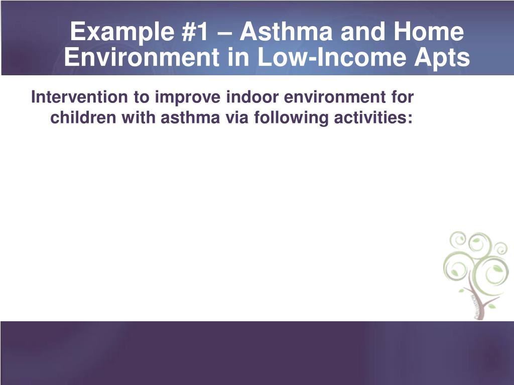 Example #1 – Asthma and Home Environment in Low-Income