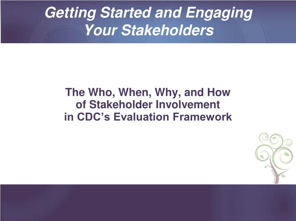 Getting Started and Engaging Your Stakeholders