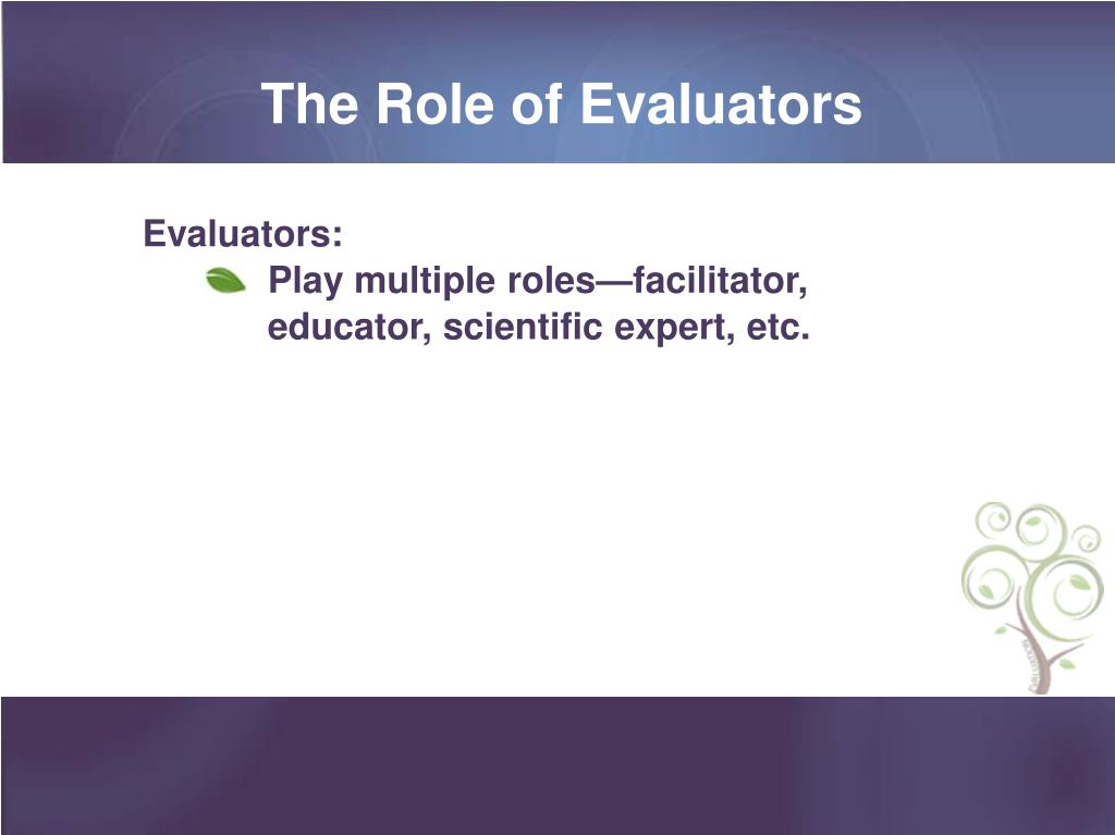 The Role of Evaluators