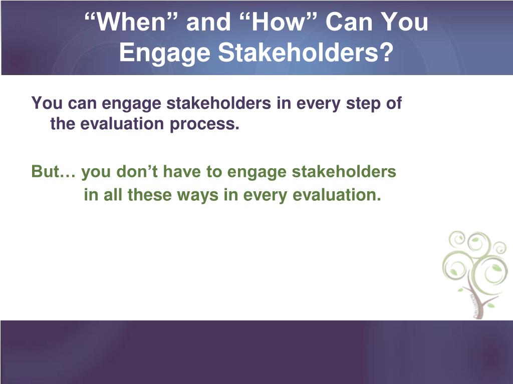 """When"" and ""How"" Can You Engage Stakeholders?"