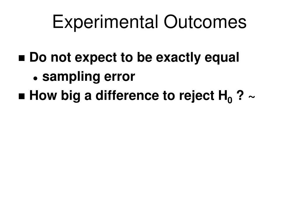 Experimental Outcomes