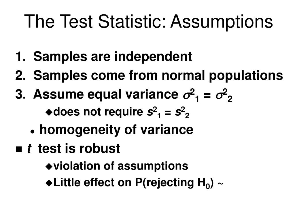 The Test Statistic: Assumptions