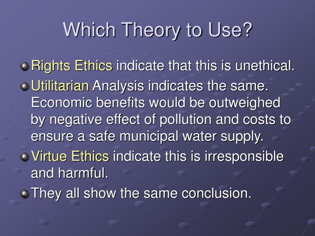 Which Theory to Use?