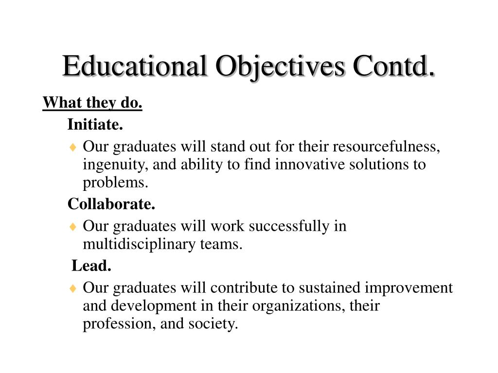 Educational Objectives Contd