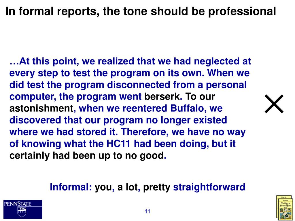 In formal reports, the tone should be professional