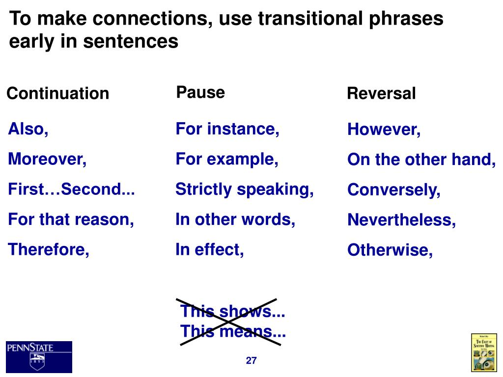 To make connections, use transitional phrases early in sentences