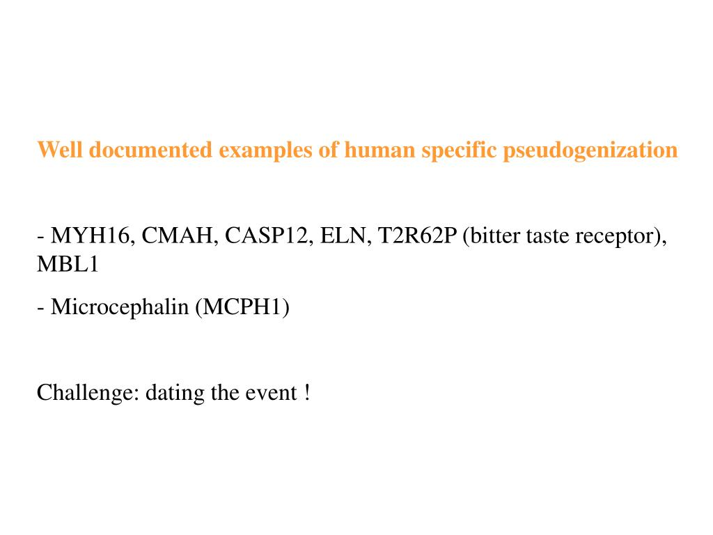 Well documented examples of human specific pseudogenization