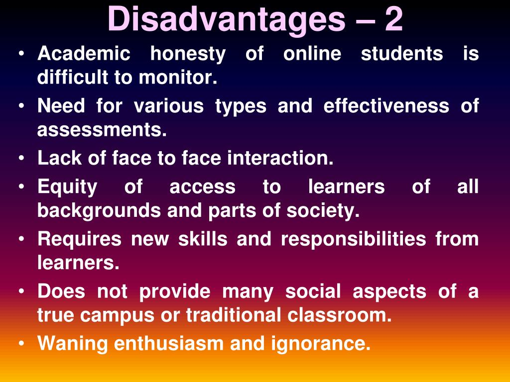 Disadvantages – 2