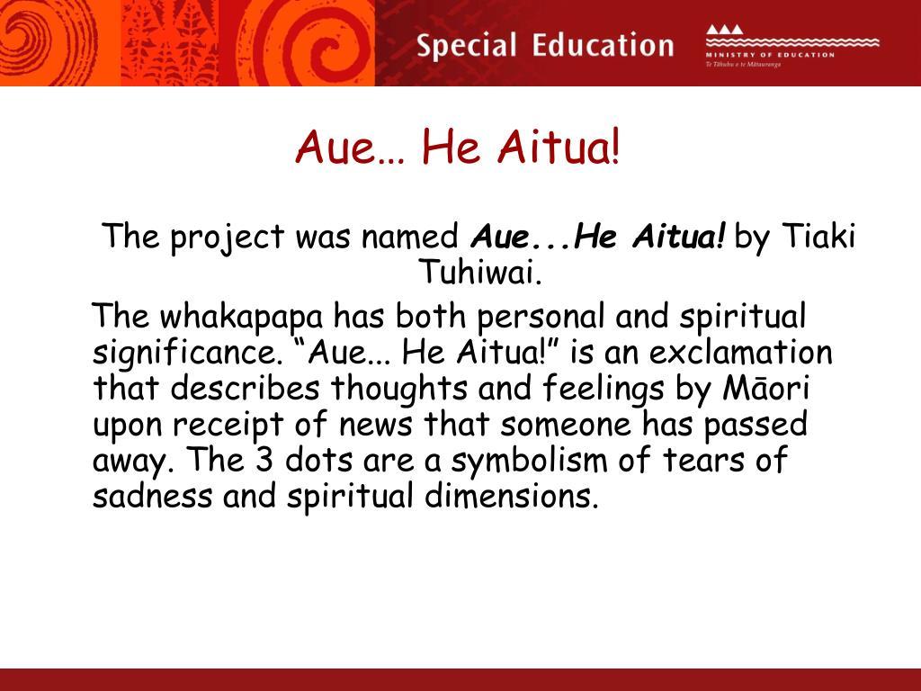 Aue… He Aitua!