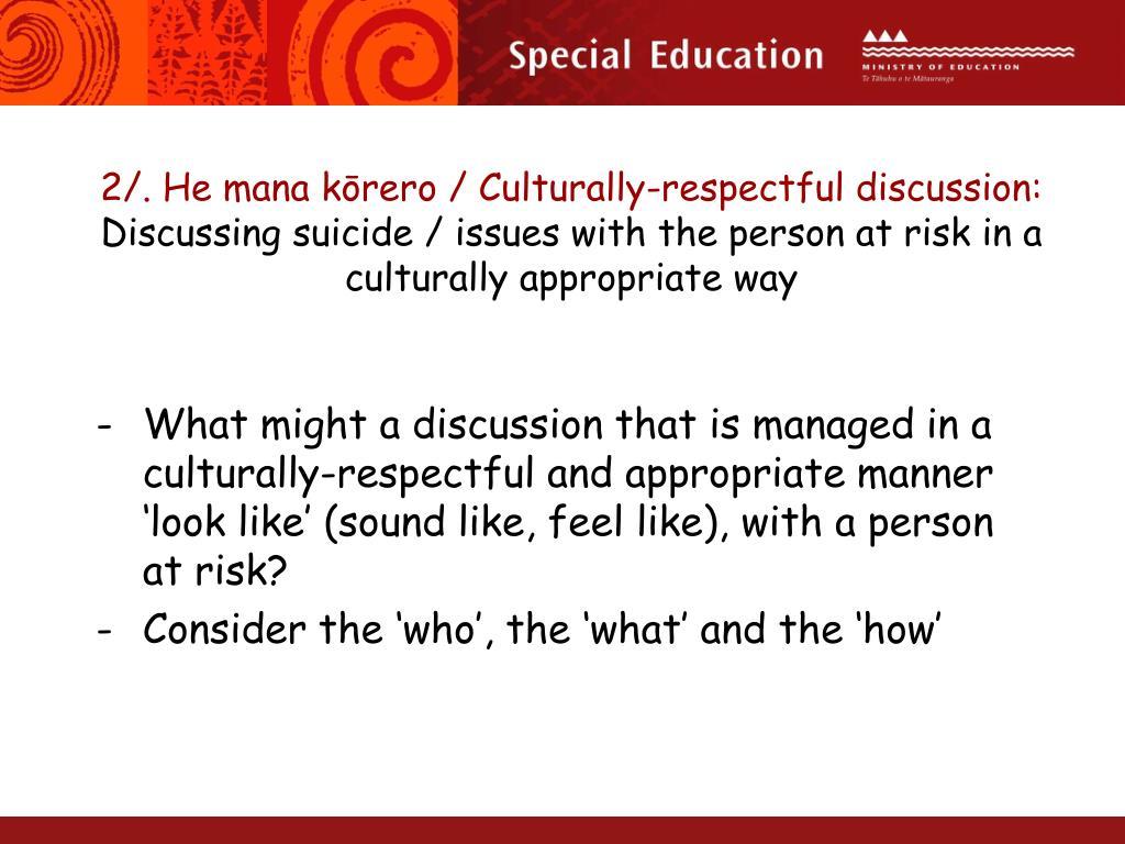 2/. He mana kōrero / Culturally-respectful discussion: