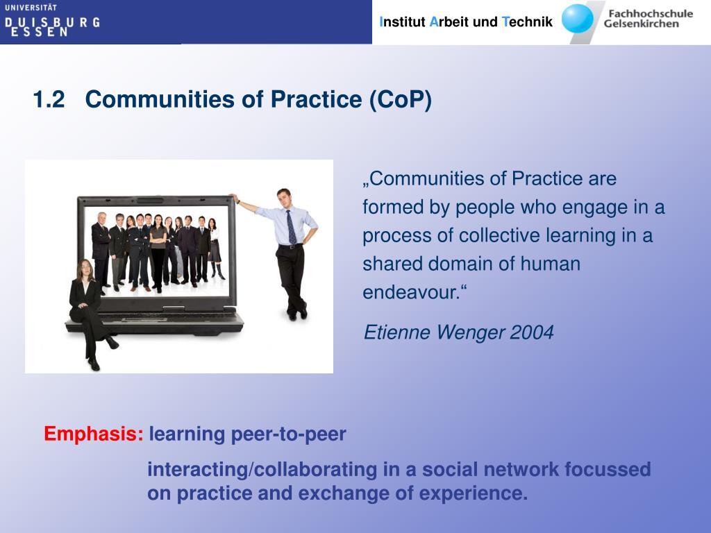 1.2   Communities of Practice (CoP)