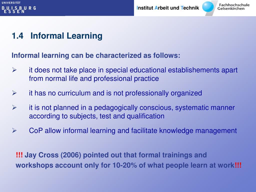 1.4   Informal Learning