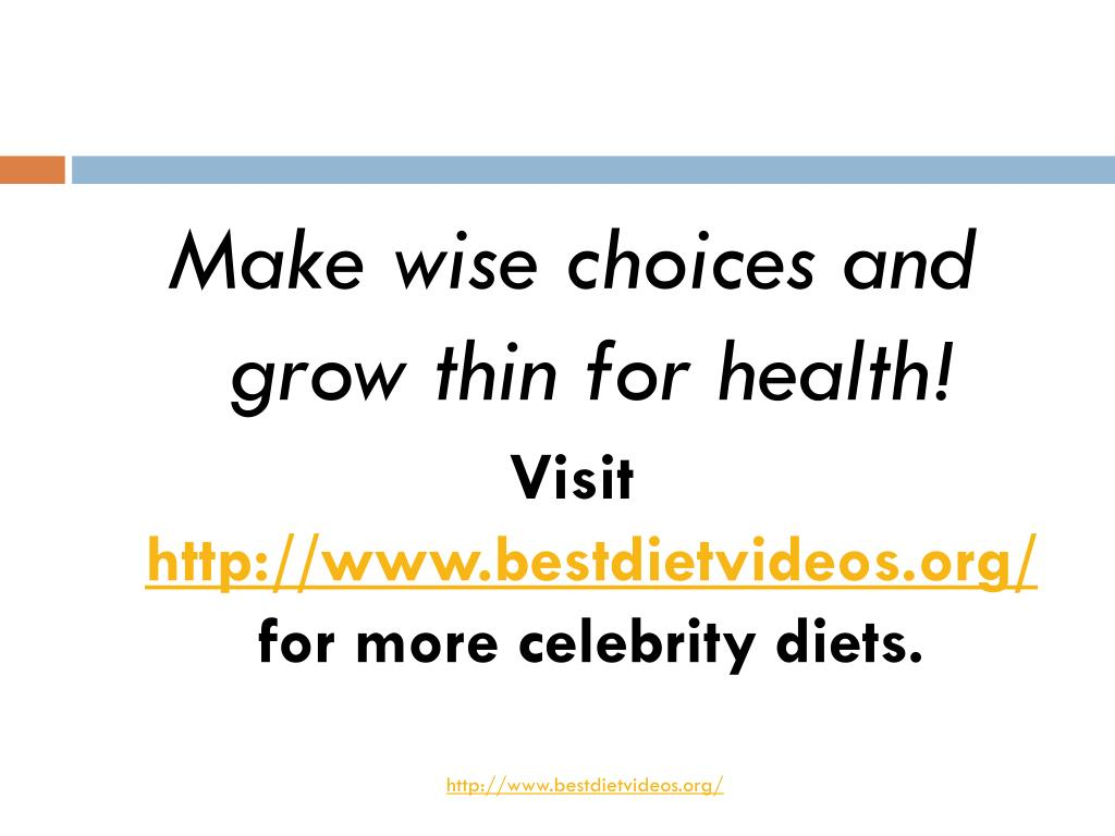 Make wise choices and grow thin for health
