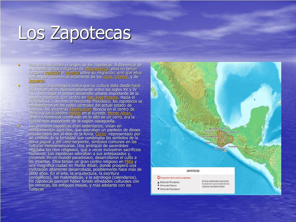 Poco se sabe sobre el origen de los zapotecas. A diferencia de la mayoría de los indígenas de